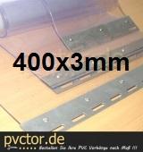 PVC Streifen 400 x 3mm -  pro Meter